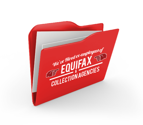 We've Hired Ex-Employees of Equifax and Collection Agencies
